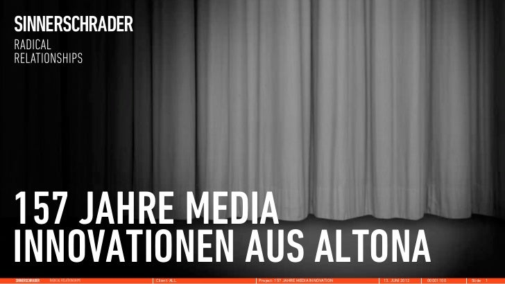 157 JAHRE MEDIAINNOVATIONEN AUS ALTONA       Client: ALL   Project: 157 JAHRE MEDIA INNOVATION   13. JUNI 2012   00001100 ...