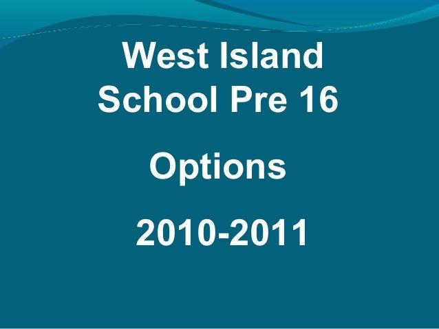 West Island School Pre 16 Options 2010-2011