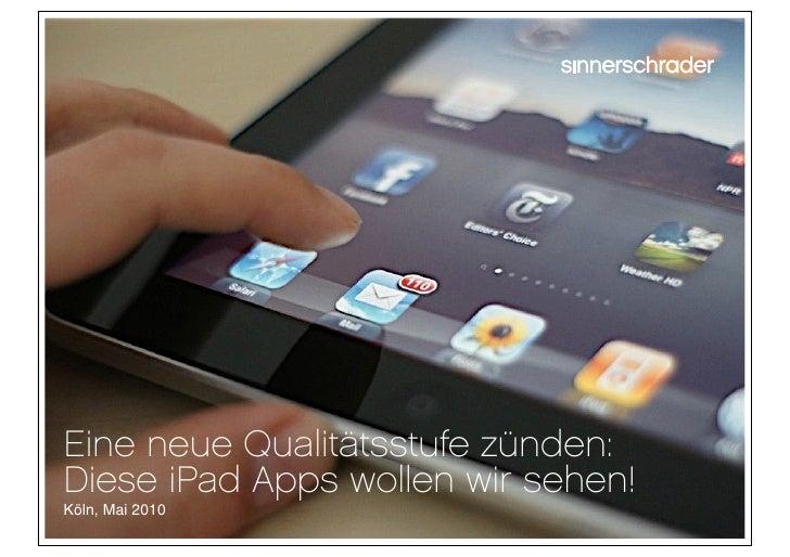 Eine neue Qualitätsstufe zünden: Diese iPad Apps wollen wir sehen! Köln, Mai 2010