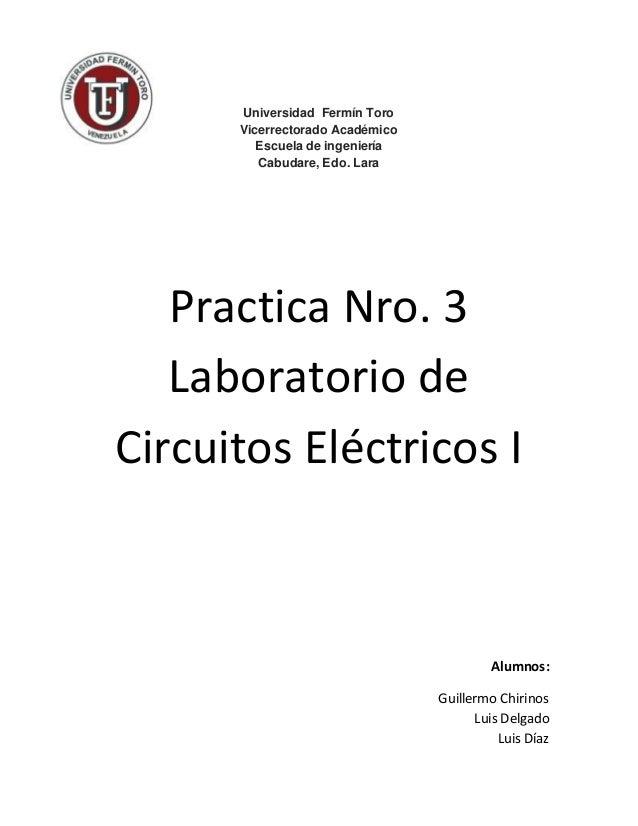 Universidad Fermín Toro Vicerrectorado Académico Escuela de ingeniería Cabudare, Edo. Lara Practica Nro. 3 Laboratorio de ...