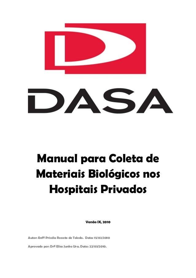 Manual para Coleta de Materiais Biológicos nos Hospitais Privados  Versão IX, 2010  Autor: Enfª Priscila Rosseto de Toledo...