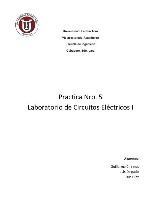 Universidad Fermín Toro Vicerrectorado Académico Escuela de ingeniería Cabudare, Edo. Lara Practica Nro. 5 Laboratorio de ...