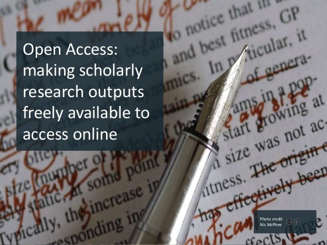 Open Access: making scholarly research outputs freely available to access online Photo credit Nic McPhee