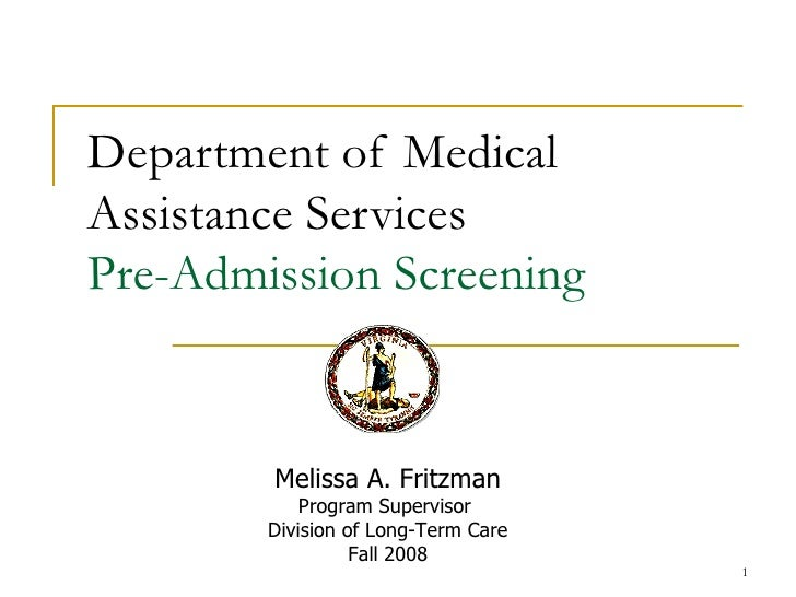 Department of MedicalAssistance ServicesPre-Admission Screening        Melissa A. Fritzman            Program Supervisor  ...