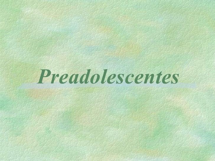Preadolescentes