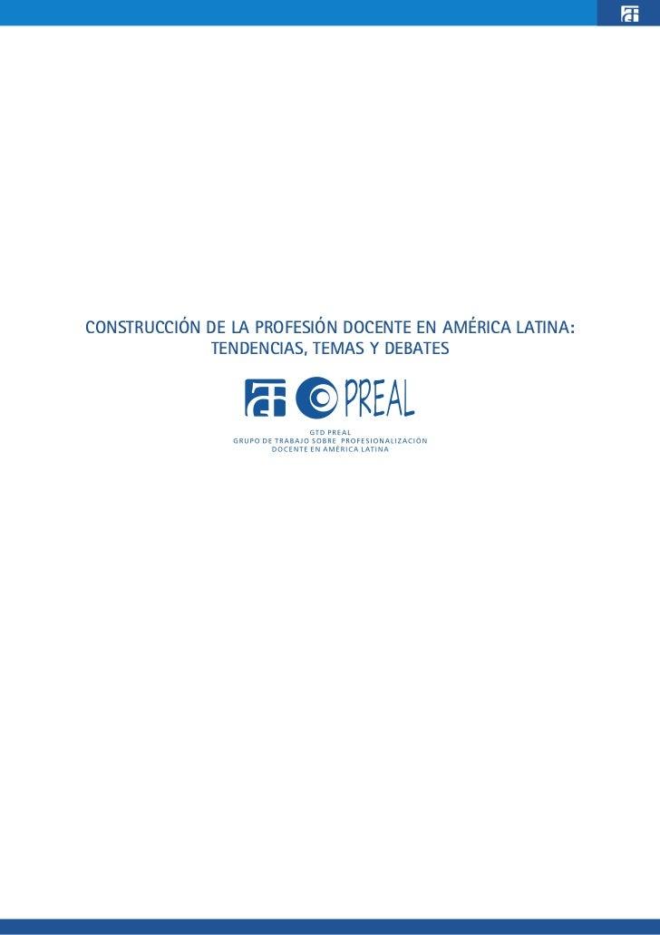 CONSTRUCCIÓN DE LA PROFESIÓN DOCENTE EN AMÉRICA LATINA:             TENDENCIAS, TEMAS Y DEBATES