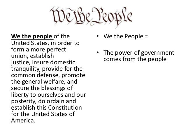 We the people of the           • We the People =United States, in order toform a more perfect            • The power of go...