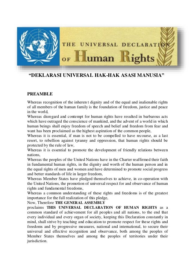 """DEKLARASI UNIVERSAL HAK-HAK ASASI MANUSIA"" PREAMBLE Whereas recognition of the inheren t dignity and of the equal and ina..."