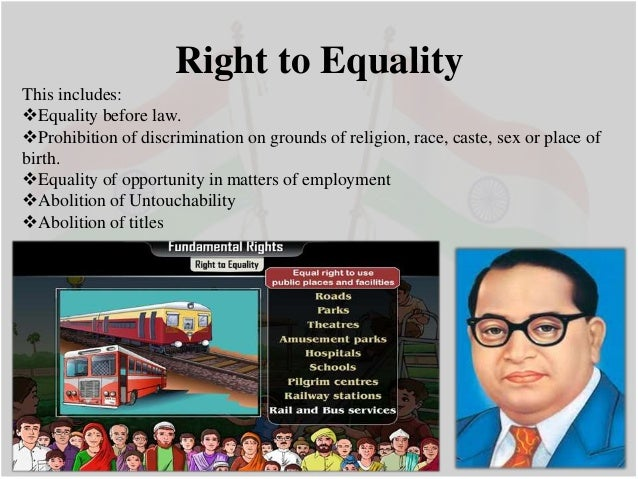 fundemental rights of india The rights available to woman (ladies) in india can be classified into two categories, namely as constitutional rights and legal rights the constitutional rights are those which are provided in the various provisions of the constitution.