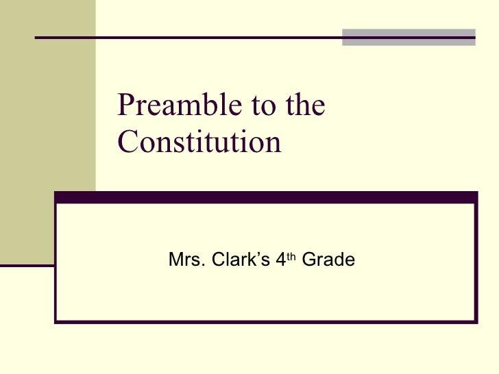 Preamble to the Constitution Mrs. Clark's 4 th  Grade