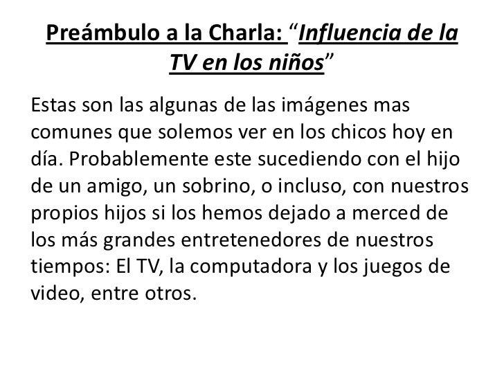 """Preámbulo a la Charla: """"Influencia de la TV en los niños""""<br />Estas son las algunas de las imágenes mas comunes que solem..."""