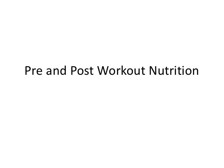 Pre and Post Workout Nutrition<br />