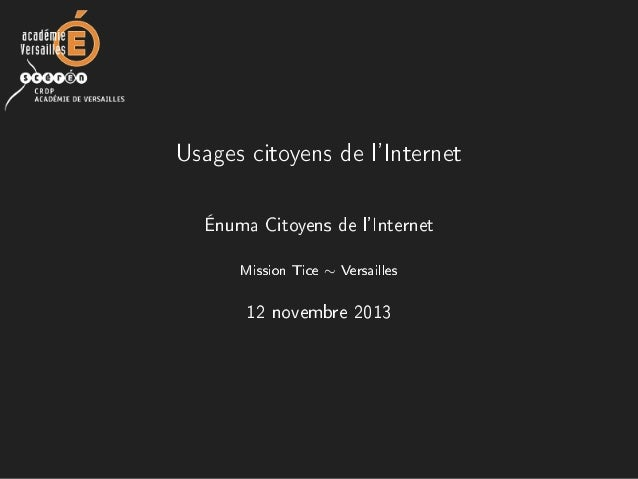 Usages citoyens de l'Internet Énuma Citoyens de l'Internet Mission Tice ∼ Versailles 12 novembre 2013