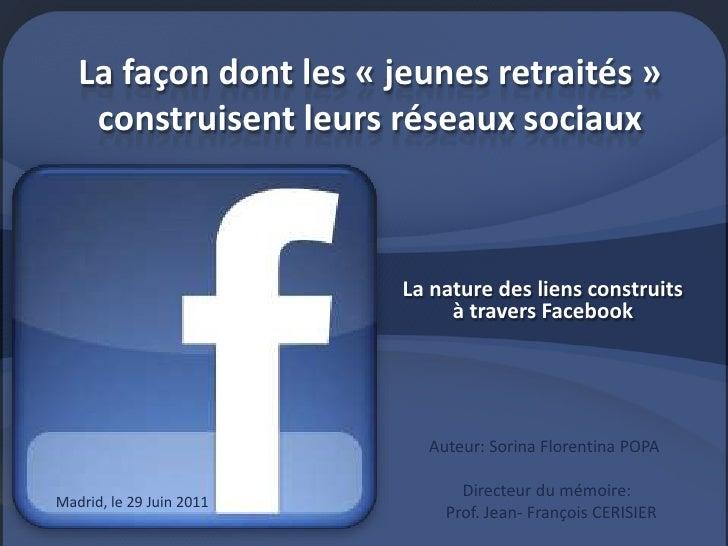 La façon dont les «jeunes retraités» construisent leurs réseaux sociaux <br />La nature des liens construits à travers F...