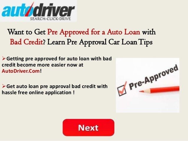 Loan With Bad Credit >> Pre Approved Auto Loan Bad Credit