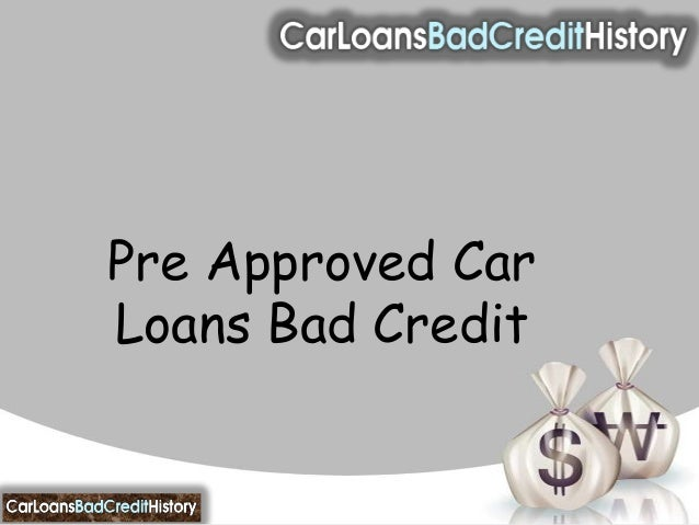 Pre Approved CarLoans Bad Credit