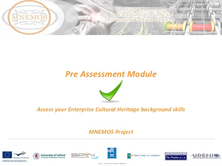 Pre Assessment Module Assess your Enterprise Cultural Heritage background skills MNEMOS Project