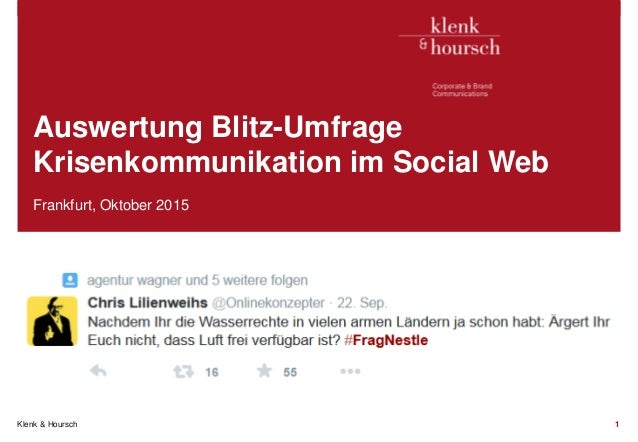 Klenk & Hoursch 1 Auswertung Blitz-Umfrage Krisenkommunikation im Social Web Frankfurt, Oktober 2015