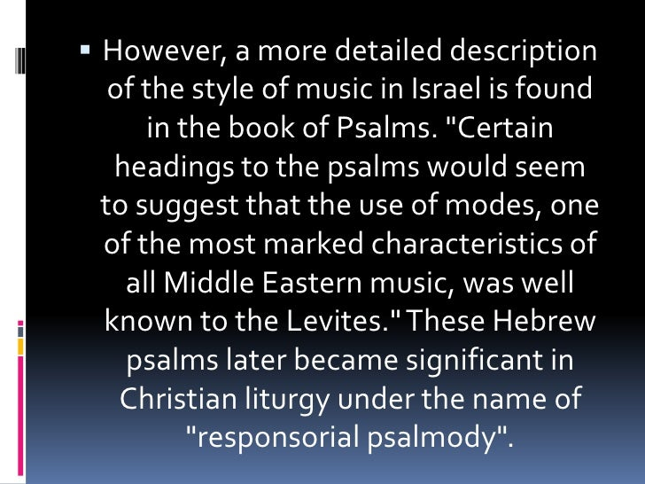 the modes in early christian church music Throughout the baroque, classical, and romantic periods, western art music was based on two kinds of scales: major and minor (see tonality) medieval and renaissance music, on the other hand, was based on a set of eight scales, known as the church modes4 during the early christian period (ca 200-500), portions.