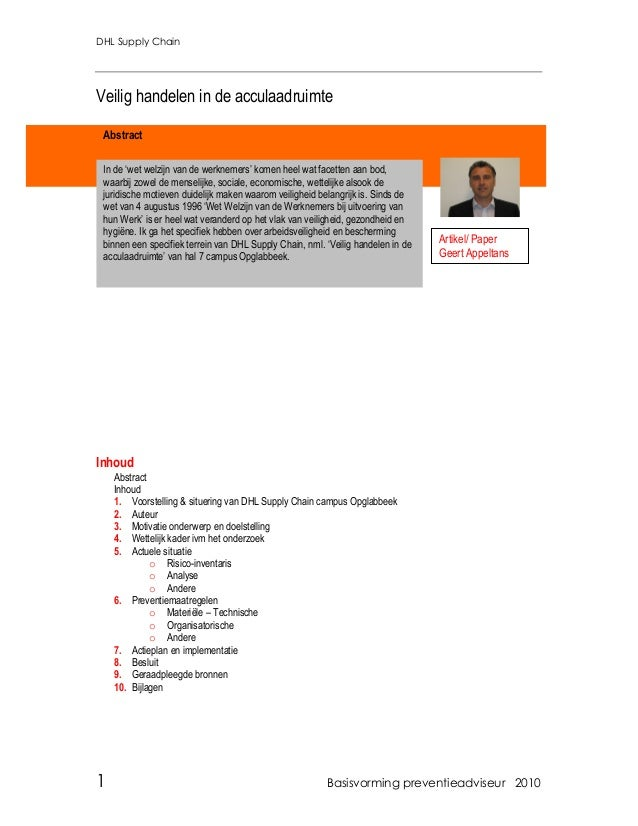 DHL Supply Chain 1 Basisvorming preventieadviseur 2010 Veilig handelen in de acculaadruimte Artikel/ Paper Inhoud Abstract...
