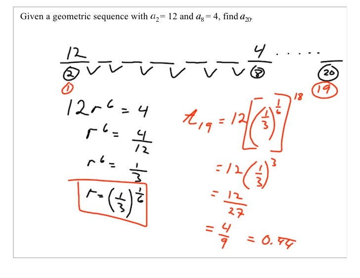 Given a geometric sequence with   = 12 and   = 4, find   .