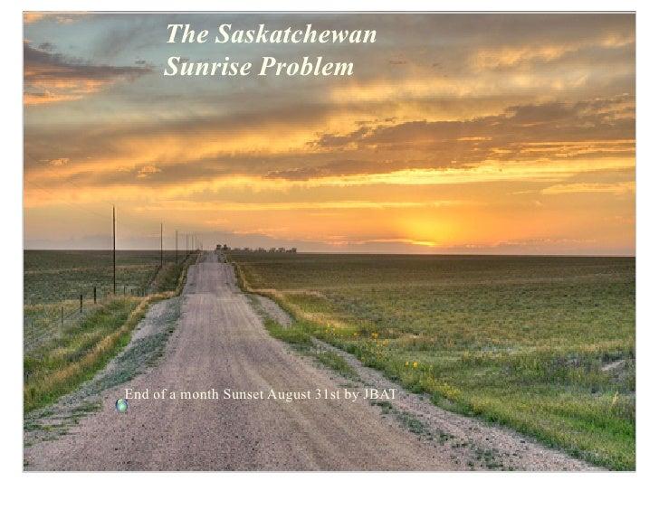 The Saskatchewan      Sunrise Problem     End of a month Sunset August 31st by JBAT
