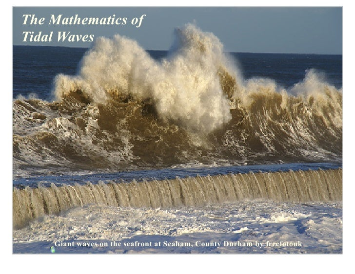 The Mathematics of Tidal Waves         Giant waves on the seafront at Seaham, County Durham by freefotouk