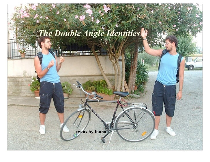 The Double Angle Identities               twins by luana