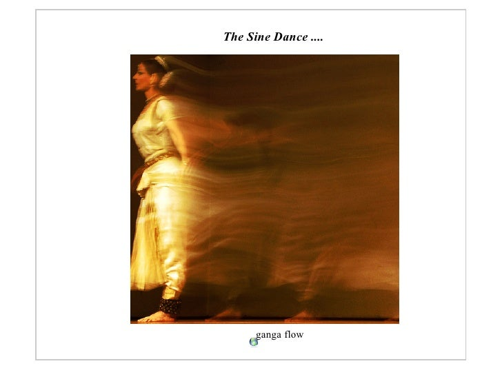 The Sine Dance ....           ganga flow