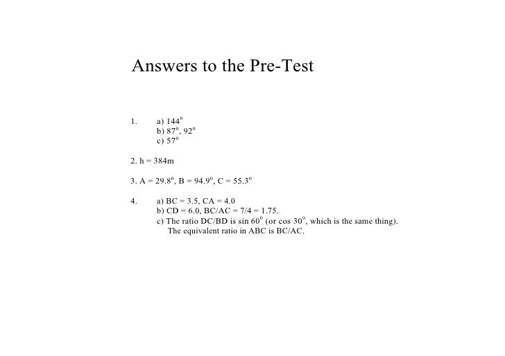 Answers to the Pre­Test  1.     a) 1440        b) 870, 920        c) 570  2. h = 384m  3. A = 29.80, B = 94.90, C = 55.30 ...