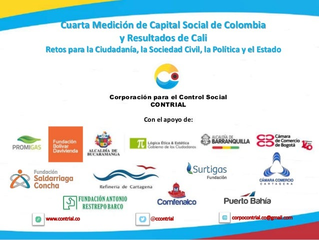 1 @ccontrialwww.contrial.co corpocontrial.co@gmail.com Cuarta Medición de Capital Social de Colombia y Resultados de Cali ...