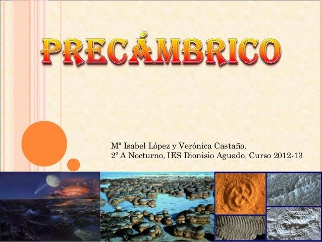 Mª Isabel López y Verónica Castaño.2º A Nocturno, IES Dionisio Aguado. Curso 2012-13