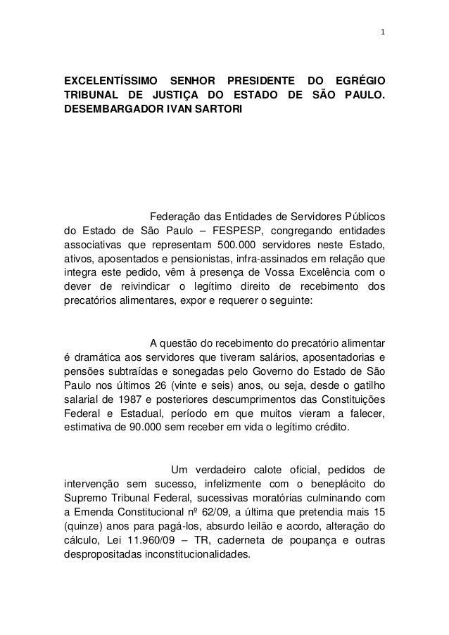 1 EXCELENTÍSSIMO SENHOR PRESIDENTE DO EGRÉGIO TRIBUNAL DE JUSTIÇA DO ESTADO DE SÃO PAULO. DESEMBARGADOR IVAN SARTORI Feder...