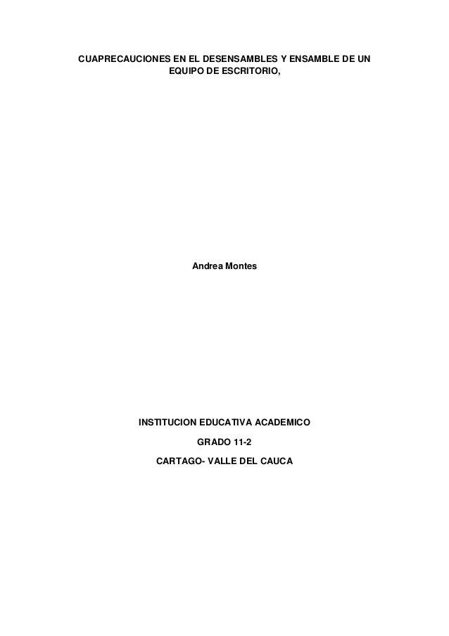 CUAPRECAUCIONES EN EL DESENSAMBLES Y ENSAMBLE DE UNEQUIPO DE ESCRITORIO,Andrea MontesINSTITUCION EDUCATIVA ACADEMICOGRADO ...