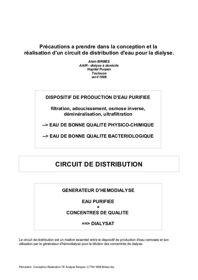 Précautions a prendre dans la conception et la réalisation d'un circuit de distribution d'eau pour la dialyse. Alain BIRBE...