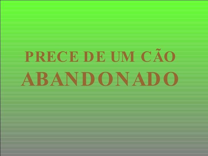 PRECE DE UM CÃO  ABANDONADO