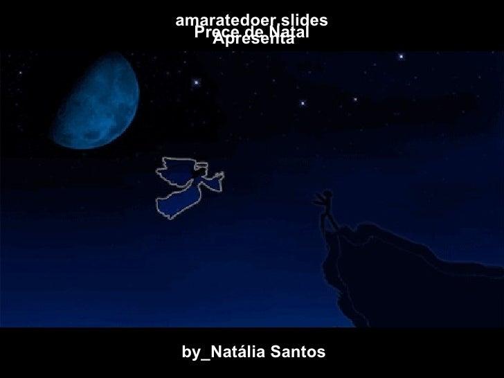 amaratedoer.slides Apresenta Prece de Natal by_Natália Santos