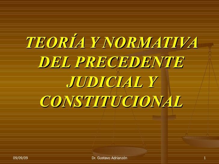 TEORÍA Y NORMATIVA DEL PRECEDENTE JUDICIAL Y CONSTITUCIONAL