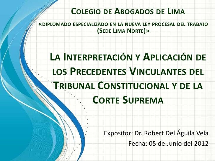 COLEGIO DE ABOGADOS DE LIMA«DIPLOMADO ESPECIALIZADO EN LA NUEVA LEY PROCESAL DEL TRABAJO                     (SEDE LIMA NO...