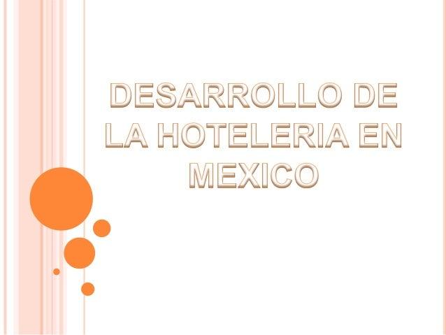 La industria hotelera en México tuvo una marcada influencia Europea ,debido a que los conquistadores españoles trajeron co...
