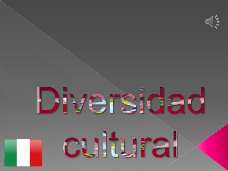 Diversidad <br />cultural<br />