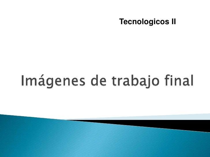 Tecnologicos II