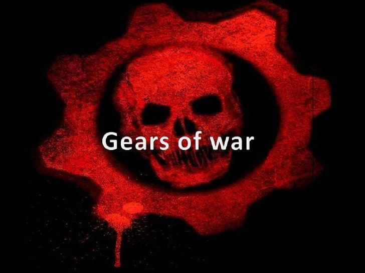 Gears of war Gears of War es un videojuego táctico de    acción/horror en tercera persona desarrollado    por Epic Games u...