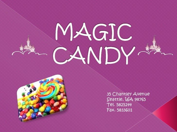 MAGIC CANDY<br />35 Chantley Avenue<br />Seattle, WA 98765<br />Tel. 5825244<br />Fax. 5833601<br />
