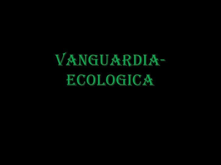 Vanguardia- Ecologica