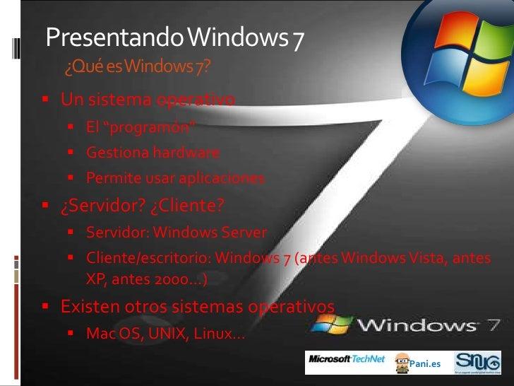 Presentando Windows 7¿Qué es Windows 7?<br /><ul><li>Un sistema operativo