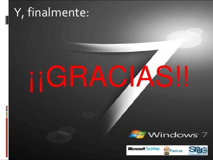 Las versiones de Windows 7<br />¿Y qué tenemos con Windows Vista?<br />Windows Vista Starter SP2<br />Windows Vista Home B...