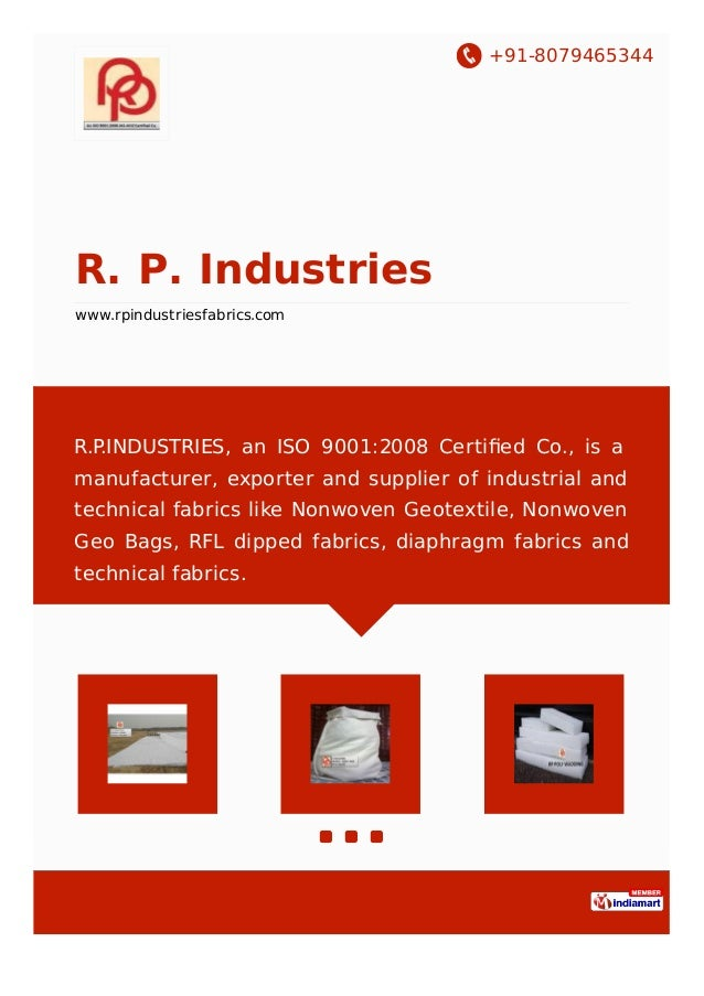 +91-8079465344 R. P. Industries www.rpindustriesfabrics.com R.P.INDUSTRIES, an ISO 9001:2008 Certified Co., is a manufactur...
