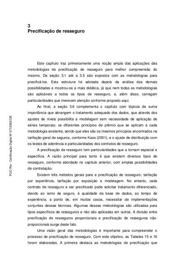 Precificação de Resseguro 35 3 Precificação de resseguro Este capítulo traz primeiramente uma noção ampla das aplicações d...