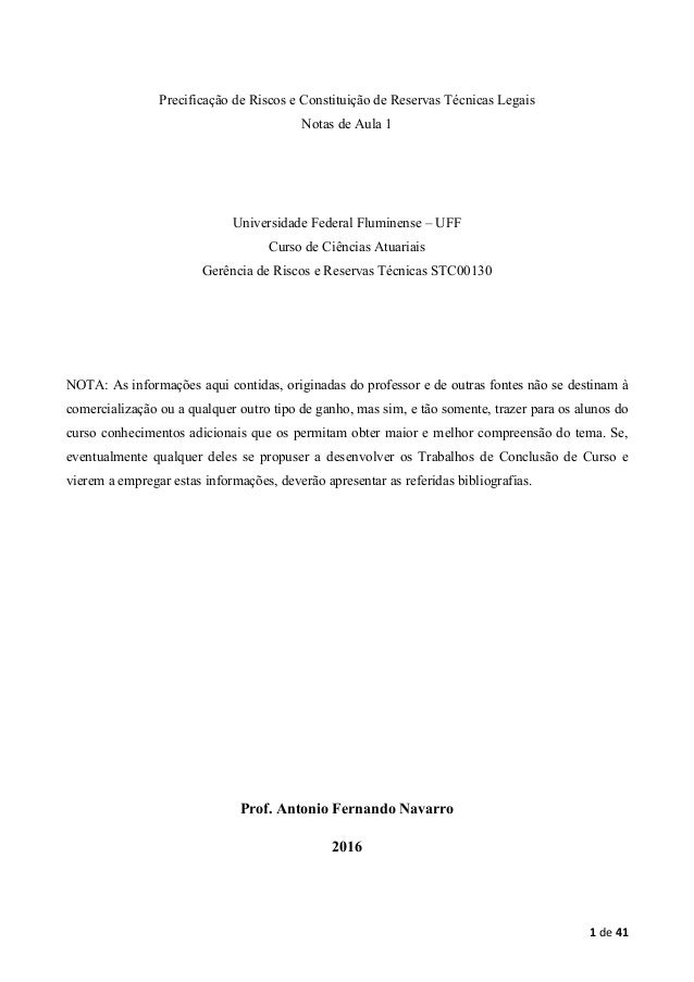 1 de 41 Precificação de Riscos e Constituição de Reservas Técnicas Legais Notas de Aula 1 Universidade Federal Fluminense ...